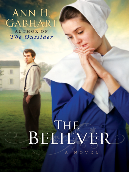 Title details for The Believer by Ann H. Gabhart - Wait list